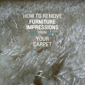 How to remove furniture impressions from your carpet